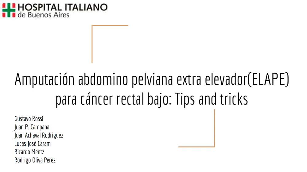Amputación-abdomino-pelviana-extra-elevador-(ELAPE)-para-cáncer-rectal-bajo---Tips-and-tricks